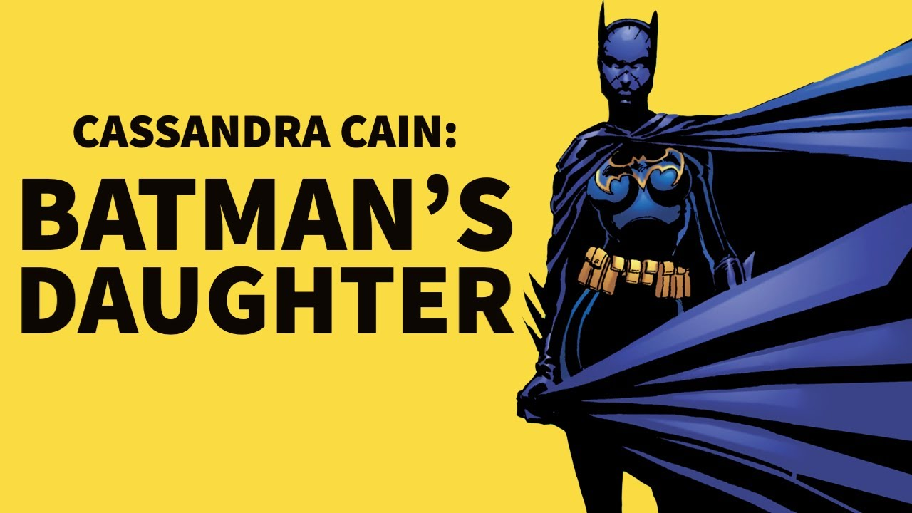 Exploring Cassandra Cain - Batman's Daughter