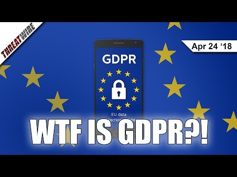 WTF IS GDPR?! Facebook and Apples New Privacy Protections - ThreatWire