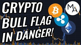 Bull Flag In DANGER In Bitcoin & Crypto Markets?! BTC, ETH, XRP, BCH & Cryptocurrency News!