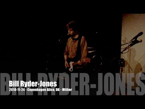 Bill Ryder-Jones - Mither - 2018-11-24 - Copenhagen Alice, DK Mp3