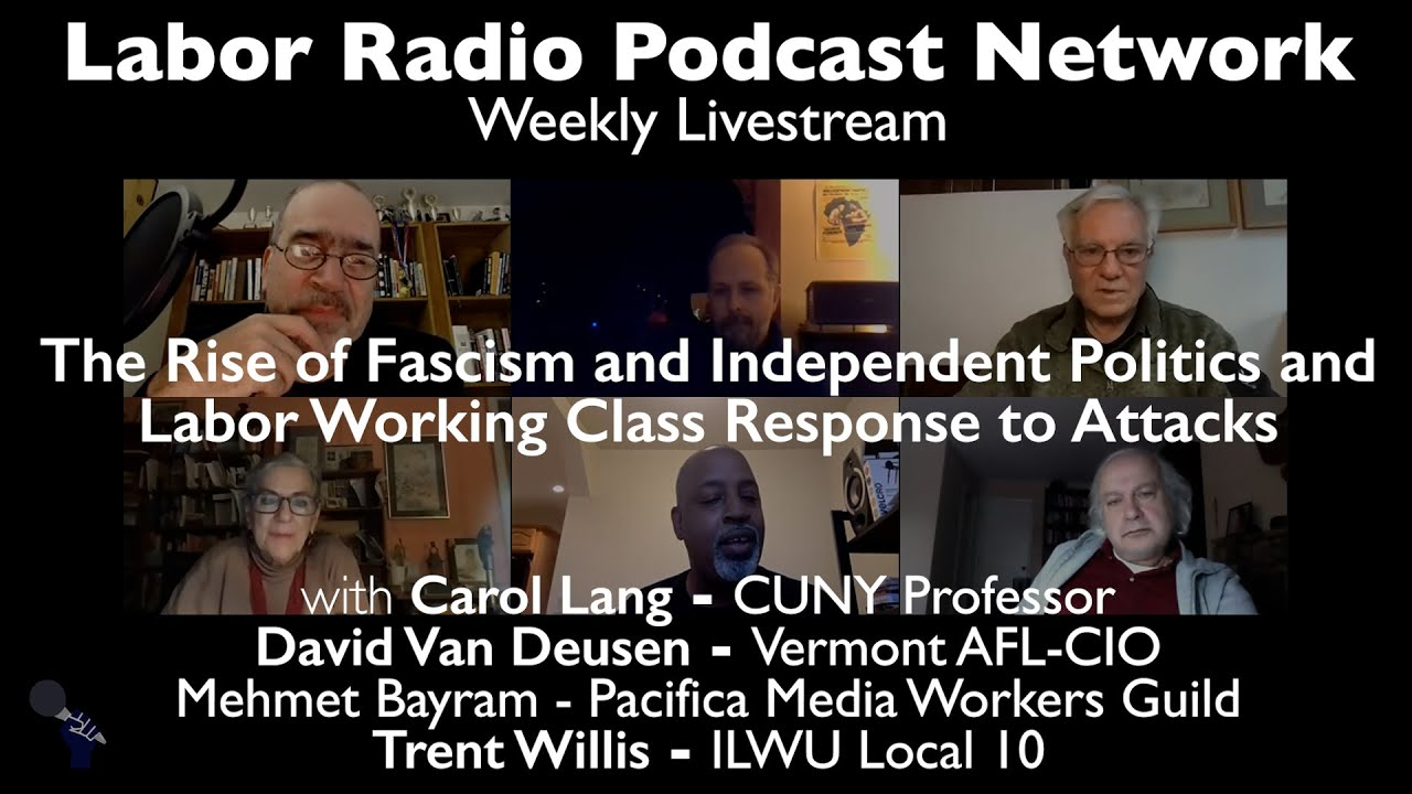 The Rise of Fascism and Independent Politics and Labor Working Class Response to Attacks - LRPN Live