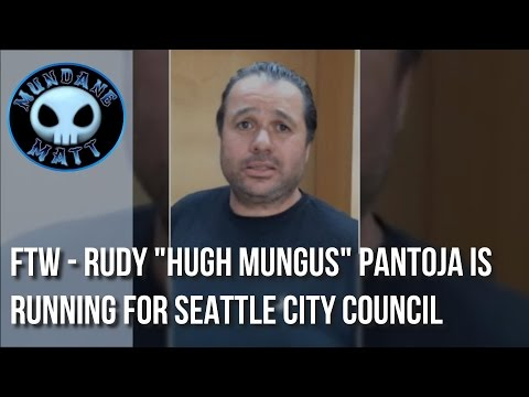 "[News] FTW - Rudy ""Hugh Mungus"" Pantoja is running for Seattle City Council"