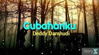 Gubahanku (Original) +lyrics- - Deddy Damhudi