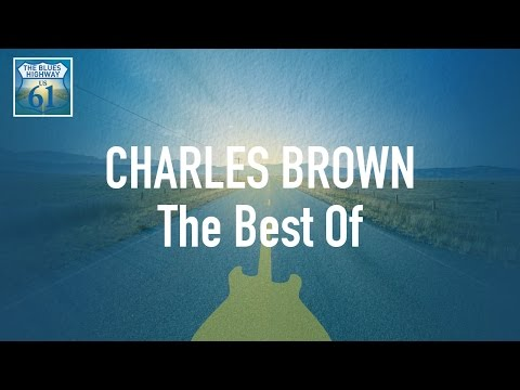Charles Brown - The Best Of (Full Album / Album complet)