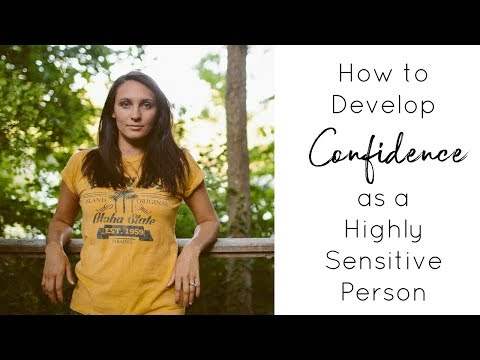 How to Develop Confidence as a Highly Sensitive Person
