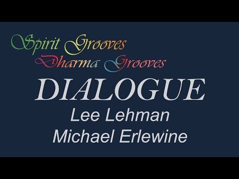 Spirit Grooves Dialogue with Lee Lehman and Michael Erlewine