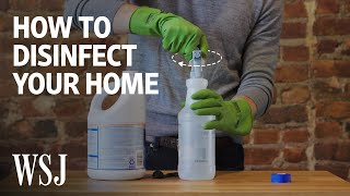 How to Properly Disinfect Your Home | WSJ