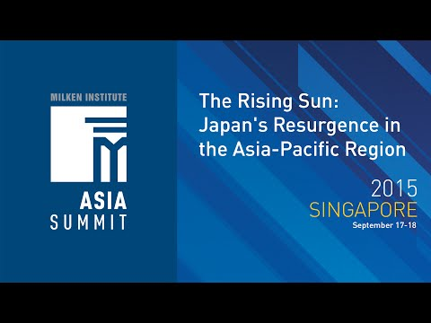 Asia Summit 2015 - The Rising Sun: Japan's Resurgence in the Asia-Pacific Region