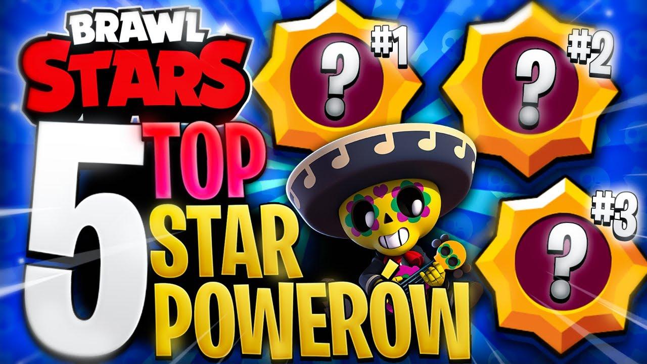 5 NAJLEPSZYCH STAR POWER'ÓW w BRAWL STARS! (MAJ)