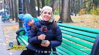 Dunyayi Geziyorum - Moldova - 29 Kasim 2015