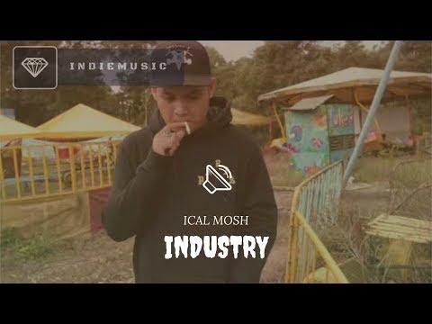 Ical Mosh - Industry | LIRIK VIDEO