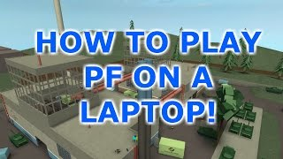 How To Play PF On A Laptop! | Roblox: Phantom Forces Beta