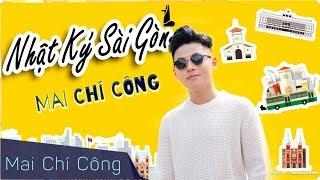 NHẬT KÝ SÀI GÒN | MAI CHÍ CÔNG | OFFICIAL MV