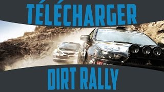 Comment télécharger Dirt Rally gratuitement [TUTO CRACK FR]
