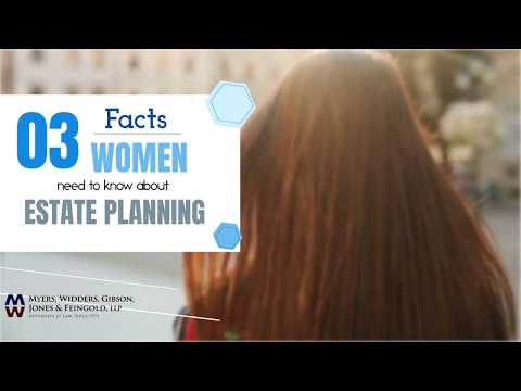 3 Facts for Women about Estate Planning - Myers Widders Ventura