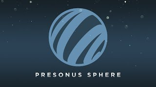 It's All In PreSonus Sphere — Create. Compose. Collaborate. Connect.