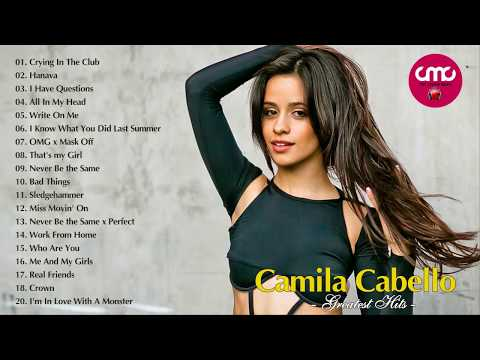 Camila Cabello Greatest Hits Full Cover 2018 - Camila Cabello Best Songs Collection 2018