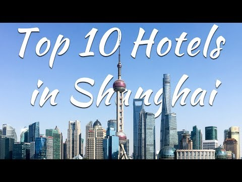 Top 10 hotels in  Shanghai China