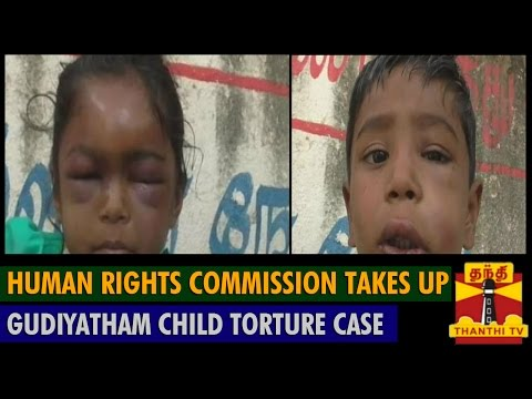 Human Rights Commission takes up Gudiyatham Child torture case - Thanthi TV