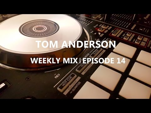 Tom Anderson Weekly Mix | Episode 14