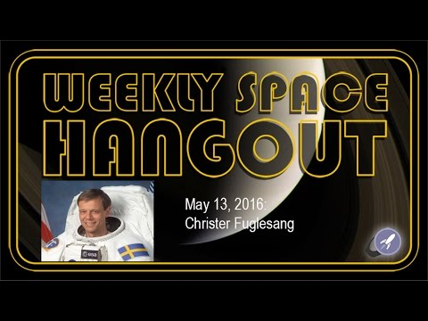 Weekly Space Hangout - May 13, 2016: ESA Astronaut Christer Fuglesang