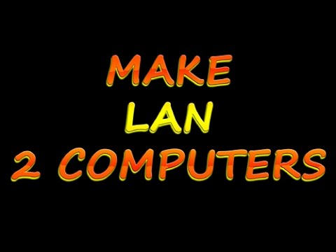 !!! MAKE LAN WITH 2 COMPUTERS (H/Y) & PLAY GAMES MULTIPLAYER !!!