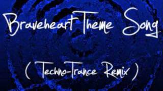 Braveheart Theme Song (Techno-Trance Remix)