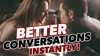 How To Talk To Women - 5 Ways To Instantly Improve Your Conversations With Women You Like!