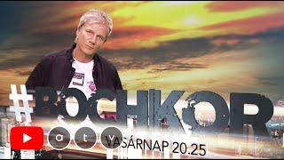 #Bochkor - Vasárnap 20:25 [2021.09.26.]