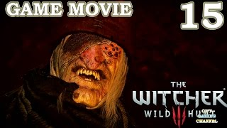 The Witcher 3: Wild Hunt - All Cutscenes Game Movie Part 15 - Gameplay Walkthrough No Commentary