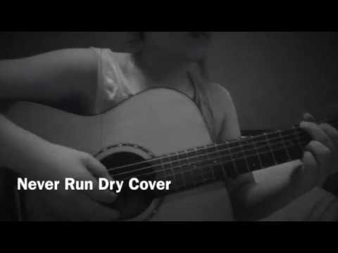 Never Run Dry (Cover) By Housefires