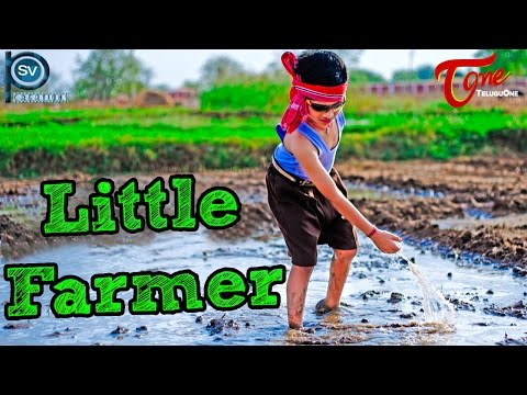 Little Farmer | New Telugu Short Film 2016 | Directed by Chalapathy Puvvala | #TeluguShortFilms