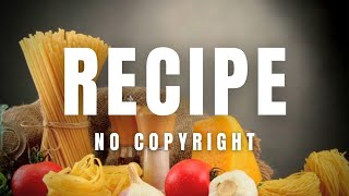 Cooking Background Music For Food Recipe Videos No Copyright