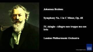 Johannes Brahms, Symphony No. 1 in C Minor, Op. 68, IV. Adagio - Allegro non troppo ma con brio