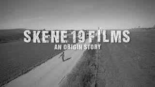 SKENE 19 FILMS | An Origin Story