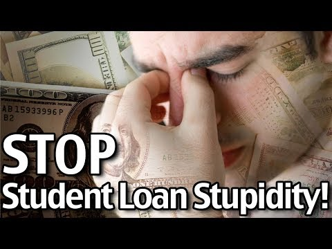 Stop Student Loan Stupidity!