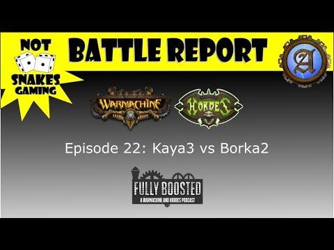 Ep22:  Kaya3 vs Borka2 [Warmachine & Hordes Battle Report]