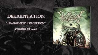 Dekrepitation - Fragmented Perception EP 2016 (Teaser)