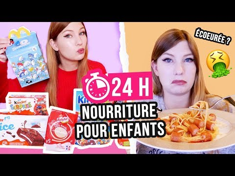 JE MANGE QUE DE LA NOURRITURE POUR ENFANTS PENDANT 24H