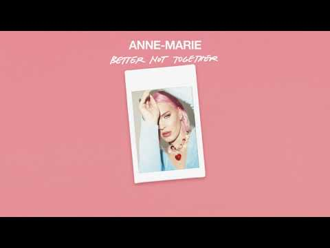 Anne-Marie – Better Not Together