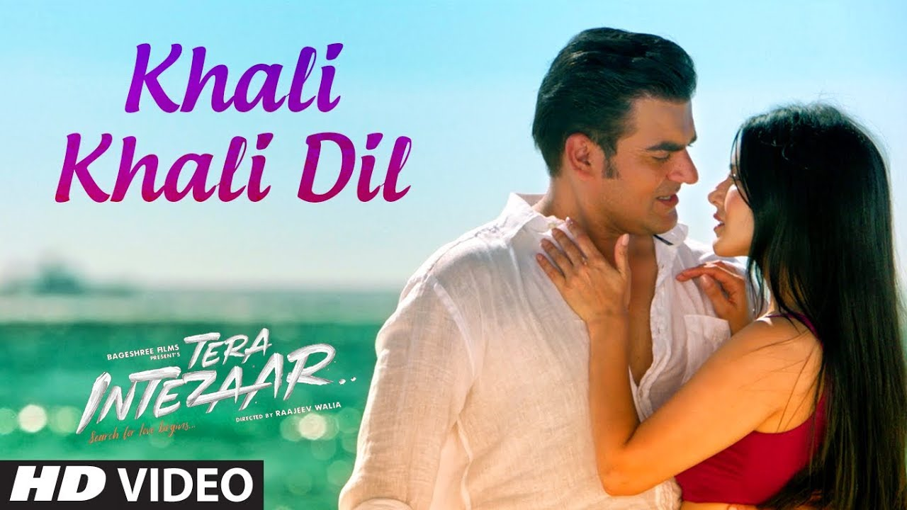 Khali Khali Dil Lyrics | Tera Intezaar (2017) Songs Lyrics