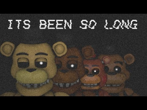 "(SFM) ""Its Been So Long""- A FNAF Anniversary Video"