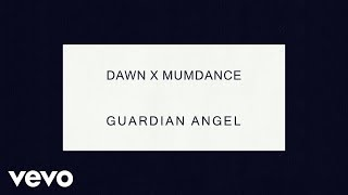 DAWN x MUMDANCE - Guardian Angel