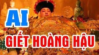 PHÚ SÁT HOÀNG HẬU,Vợ CÀN LONG – Thực Hư Nguyên Nhân Hoàng Hậu Đoản Mệnh Trong Sử TQ Khác Xa Phim Ảnh