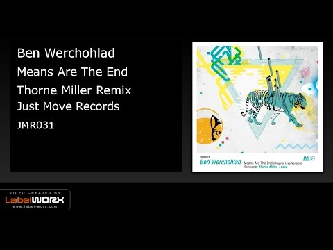 Ben Werchohlad - Means Are The End (Thorne Miller Remix) Snippet JUSTMOVERECORDS