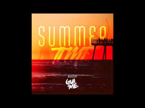 Gui and Me - Summertime (MIXTAPE)