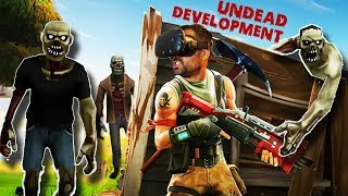 FORTNITE IN VIRTUAL REALITY ? Undead Development (Stories of a Survivor #1)