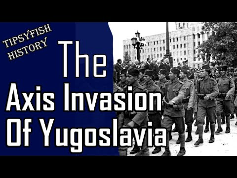 The Forgotten Campaign of WW2: The Axis Invasion of Yugoslavia.