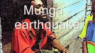 Munga - earthquake