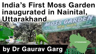 India's First Moss Garden opens in Nainital, Uttarakhand - What are mosses & why are they important?